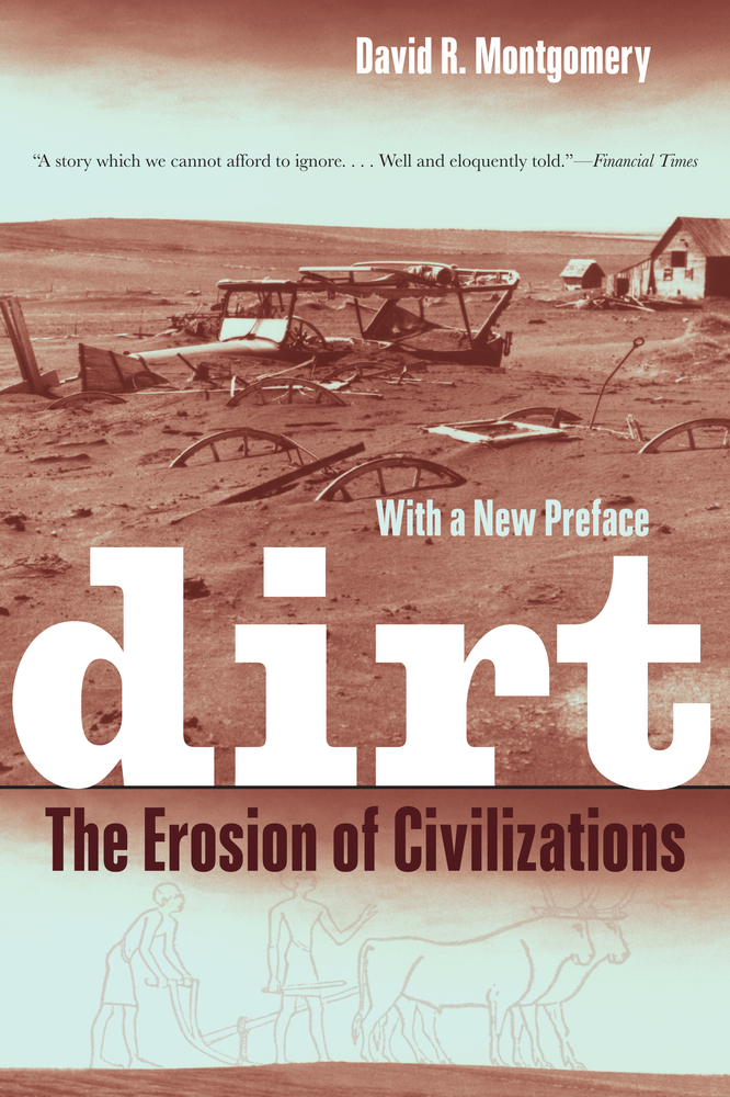 Dirt The Erosion of Civilazation David R. Montgomery
